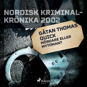 Gåtan Thomas Quick: Mördare eller mytoman? (lju