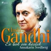 Indira Gandhi: en bok om kärlek