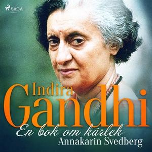Indira Gandhi: en bok om kärlek (ljudbok) av An