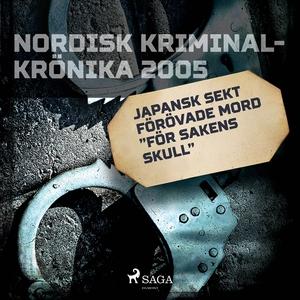 """Japansk sekt förövade mord """"för sakens skull"""" ("""