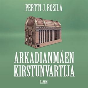 Arkadianmäen kirstunvartija (ljudbok) av Pertti