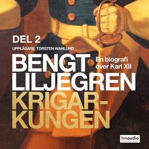 Krigarkungen. En biografi om Karl XII, del 2 (l