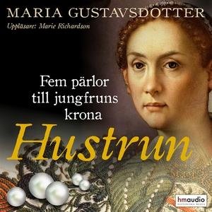 Hustrun (ljudbok) av Maria Gustavsdotter