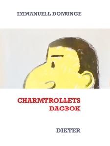 Charmtrollets dagbok: Dikter (e-bok) av Immanue