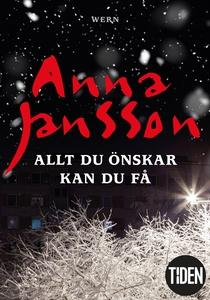 Allt du önskar kan du få (e-bok) av Anna Jansso
