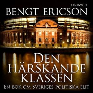 Den härskande klassen (ljudbok) av Bengt Ericso