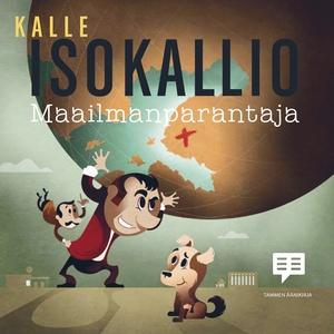 Maailmanparantaja (ljudbok) av Kalle Isokallio,