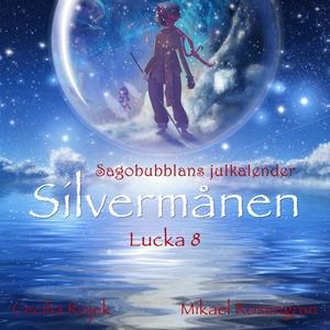 Silvermånen : Lucka 8 (ljudbok) av Mikael Rosen
