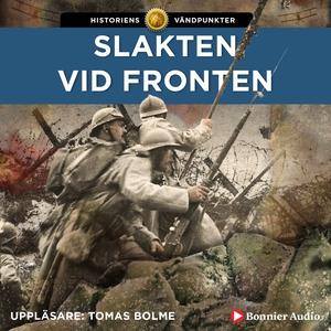 Slakten vid fronten (ljudbok) av Jakob Eberhard