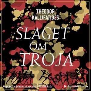 Slaget om Troja : Fritt efter Iliaden (ljudbok)