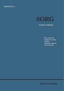 Sorg, Dramatik iv (e-bok) av Kristian Hallberg
