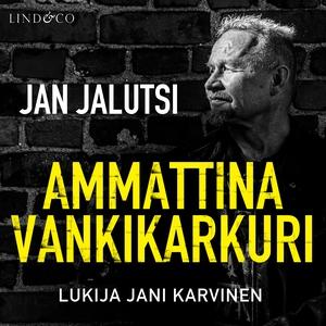 Ammattina vankikarkuri 3 (ljudbok) av Jan Jalut