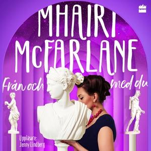 Från och med du (ljudbok) av Mhairi McFarlane
