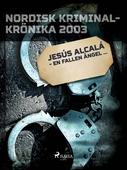 Jesús Alcalá - en fallen ängel…