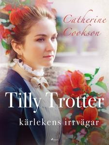 Tilly Trotter: kärlekens irrvägar (e-bok) av Ca