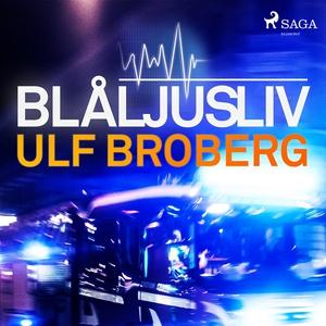 Blåljusliv (ljudbok) av Ulf Broberg