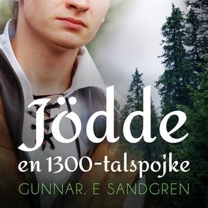 Jödde: en 1300-talspojke (ljudbok) av Gunnar E.