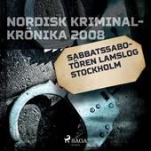 Sabbatssabotören lamslog Stockholm