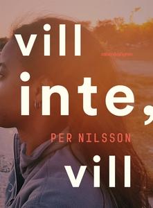 Vill inte, vill (e-bok) av Per Nilsson