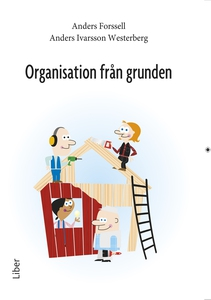 Organisation från grunden (e-bok) av Anders For