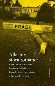 Alla är vi stora romaner: Erik Beckman som litt