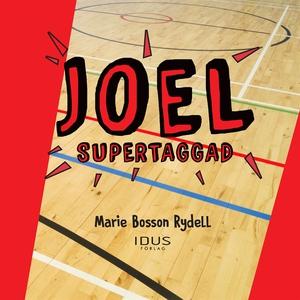 Joel – supertaggad (ljudbok) av Marie Bosson Ry