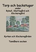 Torp o backstugor under Rykull, Skattegård och Klockaregård: Kyrkan och Klockaregården, Tannåkers socken