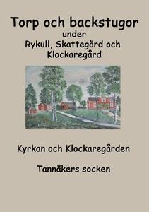 Torp o backstugor under Rykull, Skattegård och