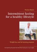 Intermittent fasting for a healthy lifestyle: Weight loss and fat burning program