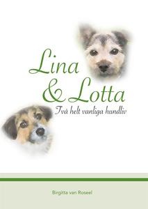 Lina och Lotta: Två helt vanliga hundliv (e-bok