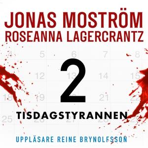 Tisdagstyrannen (ljudbok) av Jonas Moström, Ros