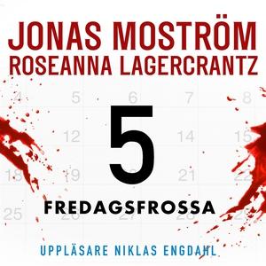 Fredagsfrossa (ljudbok) av Jonas Moström, Rosea