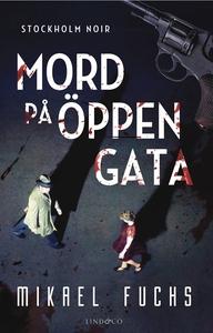 Mord på öppen gata (e-bok) av Mikael Fuchs