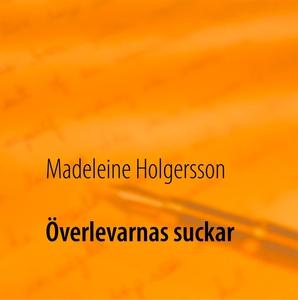 Överlevarnas suckar (e-bok) av Madeleine Holger