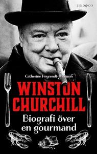 Winston Churchill – Biografi över en gourmand (