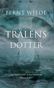 Trälens dotter (e-bok) av Bernt Wiede