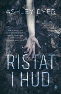 Ristat i hud (e-bok) av Ashley Dyer