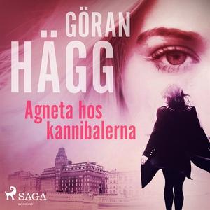 Agneta hos kannibalerna (ljudbok) av Göran Hägg