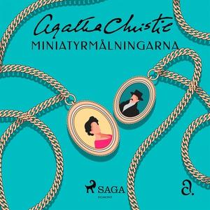 Miniatyrmålningarna (ljudbok) av Agatha Christi