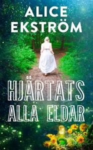 Hjärtats alla eldar (e-bok) av Alice Ekström