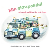 Min glasspolisbil: och andra dikter för små öron