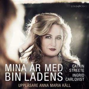 Mina år med bin Ladens (ljudbok) av Ingrid Carl
