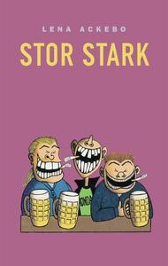 Stor Stark (e-bok) av Lena Ackebo