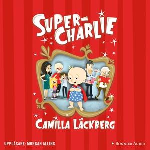 Super-Charlie (ljudbok) av Camilla Läckberg