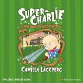 Super-Charlie och mormorsmysteriet : -