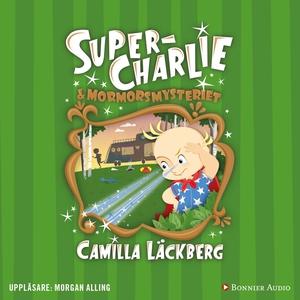 Super-Charlie och mormorsmysteriet (ljudbok) av