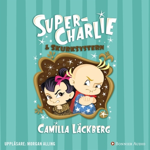 Super-Charlie och skurksystern (ljudbok) av Cam