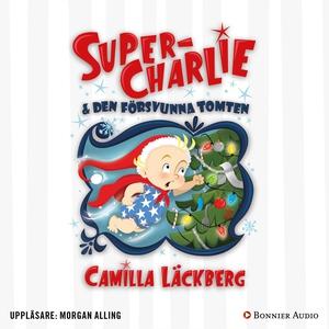 Super-Charlie och den försvunna tomten (ljudbok