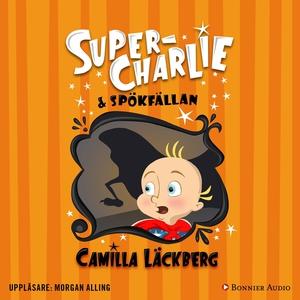 Super-Charlie och spökfällan (ljudbok) av Camil