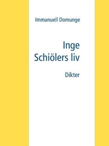 Inge Schiölers liv: Dikter (e-bok) av Immanuell